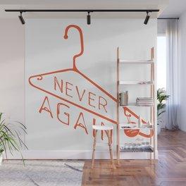 Keep Abortion Legal – Never Again T-shirt Wall Mural
