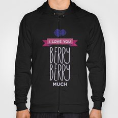 I love you berry berry much Hoody