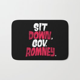 Sit Down, Gov. Romney. Bath Mat
