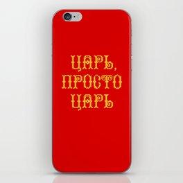Tsar-prosto-Tsar iPhone Skin