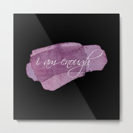 I am Enough Metal Print