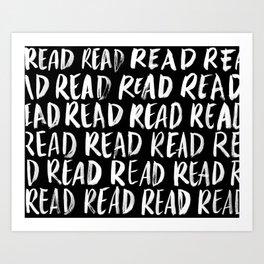 Read, Read, Read (Black) Art Print