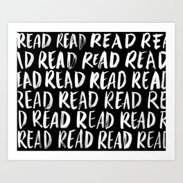 Read, Read, Read (Black) Art Print