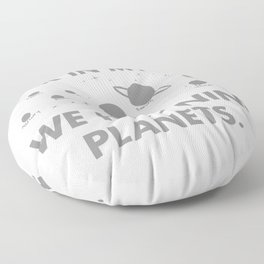 BACK IN MY DAY WE HAD NINE PLANETS Floor Pillow
