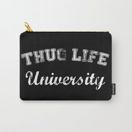 Thug Life University Carry-All Pouch