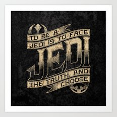 To Be A Jedi Art Print