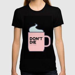 Don't Die   Motivational Mug T-shirt