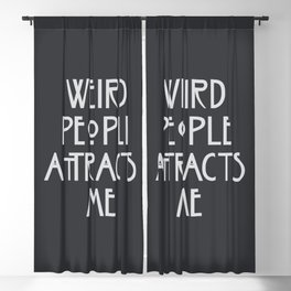 Weird people attracts me, funny American horror tv series parody quote Blackout Curtain