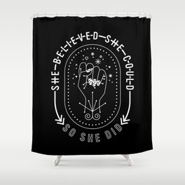 She Believed She Could So She Did – White Ink on Black Shower Curtain