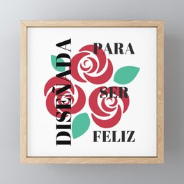 Diseñada para ser feliz | For being happy Framed Mini Art Print