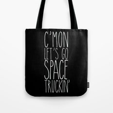 space truckin' Tote Bag