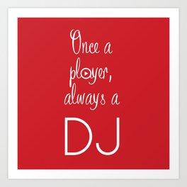 Always a DJ Art Print