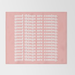 good things are coming. Throw Blanket