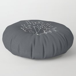 It does not do to dwell on dreams Floor Pillow
