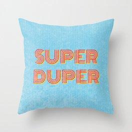 Super-Duper Throw Pillow