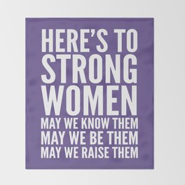 Here's to Strong Women (Ultra Violet) Throw Blanket