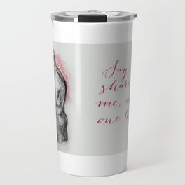 All I Ask of You Travel Mug
