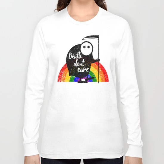 Death Don't Care Long Sleeve T-shirt
