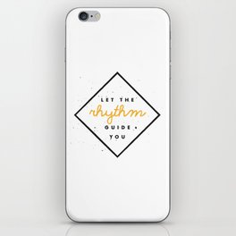 Let the Rhythm Guide You iPhone Skin