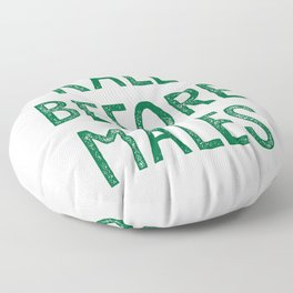 Kale Before Males Floor Pillow