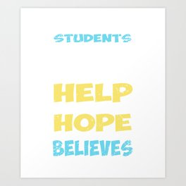 all students need is a little help hope and someone who believes in them science math Art Print