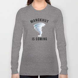 MANGKHUT IS COMING Long Sleeve T-shirt