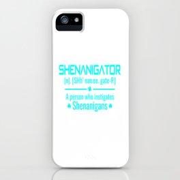 shenanigator iPhone Case
