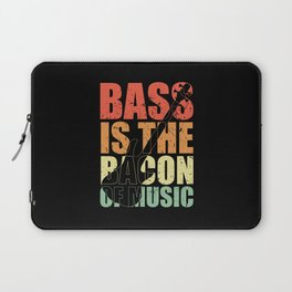 Bass Player BASS IS THE BACON OF MUSIC Bass Player Laptop Sleeve