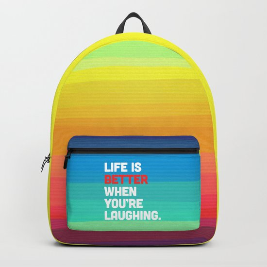 Life When You're Laughing Quote Backpack