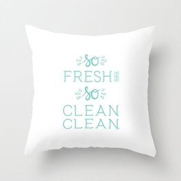 So Fresh and So Clean Clean Aqua Rap Gangsta Rap fun Funny Saying Lettering Throw Pillow