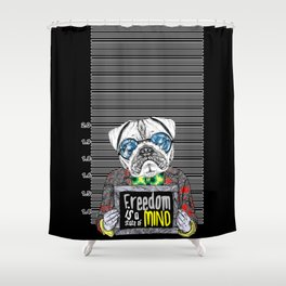 Pug quotes Freedom Shower Curtain