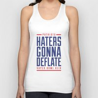 patriots Tank Tops featuring Patriots Haters Gonna Deflate by PatsSwag