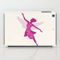 tinker bell iPad Cases featuring All the World is made of FAITH, TRUST and PIXIE Dust - Tinker Bell Inspired Art Print  by Kitchen Bath Prints