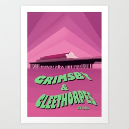 Grimsby & Cleethorpes  travel poster Art Print