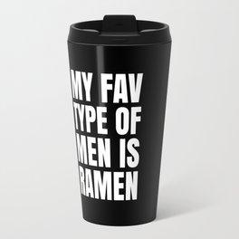 My Fav Type of Men is Ramen (Black & White) Travel Mug