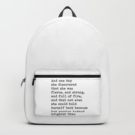 And one day she discovered that she was fierce and strong quote Backpack