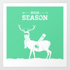 Pitch Season (Killed by work) Art Print