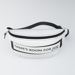 There's Room For You Fanny Pack