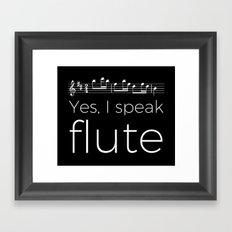 Yes, I speak flute Framed Art Print