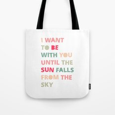 Until the Sun Falls from the Sky Tote Bag