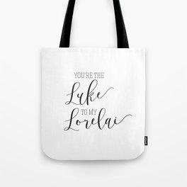 You're the Luke to my Lorelai Tote Bag