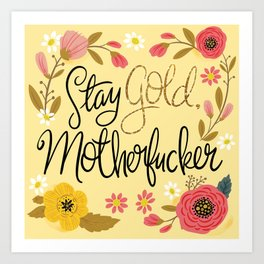 Pretty Sweary- Stay Gold MotherF'er Art Print