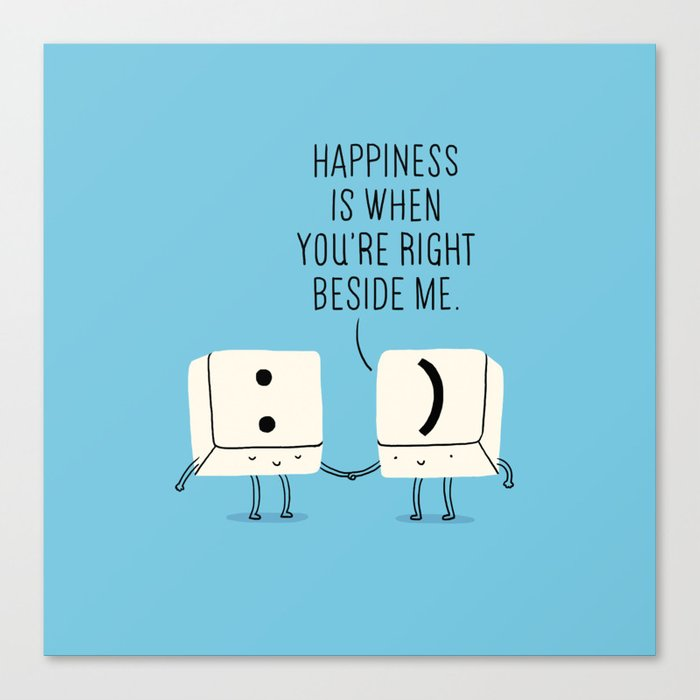 Happiness is when you're right beside me Canvas Print