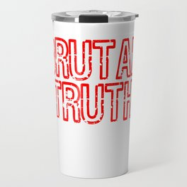 "Red and harsh tee design with text ""Brutal Truth"". Makes a unique but fab gift for everyone!  Travel Mug"