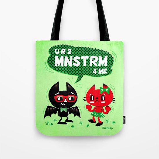 U R 2 MNSTRM 4 ME Tote Bag