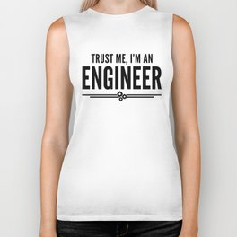 Trust Me Engineer Funny Quote Biker Tank