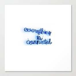 Everything is Connected Canvas Print