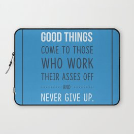 Good things come to those who never give up Laptop Sleeve