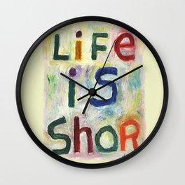 Life Is Shor Wall Clock