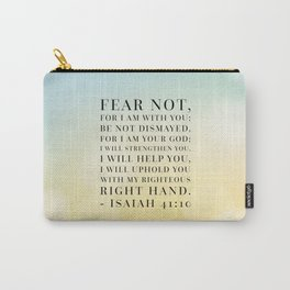 Isaiah 41:10 Bible Quote Carry-All Pouch
